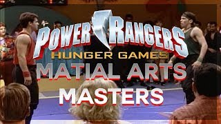 Power Rangers Hunger Games Matial Arts Masters