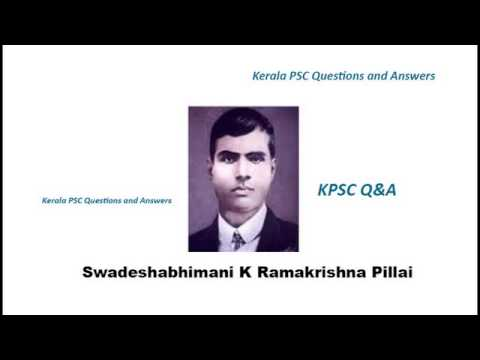 Swadeshabhimani K Ramakrishna Pillai all about us Kerala PSC Questions and Answers, Swadeshabhimani K Ramakrishna Pillai all about us Kerala PSC Questions an...