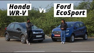 2017 Ford EcoSport Vs Honda WR-V: Which Faux SUV Is Better For You?