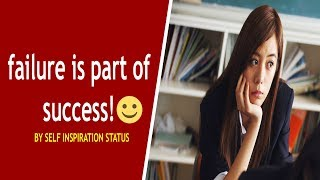 Failure is part of Success - By self inspiration status   inspirational videos