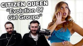 34 Citizen Queen Evolution Of Girl Groups 34 Singers Reaction