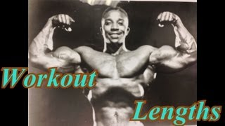 Leroy Colbert talks about Workout Lengths
