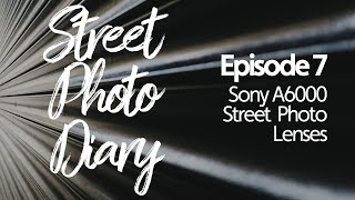 Street Photography Lenses for the Sony A6000