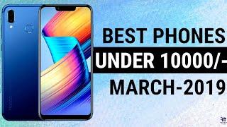 Top 6 Smartphones Under 10000 | 6 Best Budget Range Phones | Best Camera Phones (March 2019)