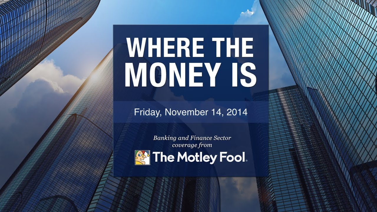 Things where the money is 11 14 2014 the motley fool youtube