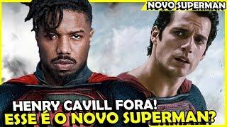 BOMBA! HENRY CAVILL NÃO É MAIS O SUPERMAN! NOVO ATOR ASSUME