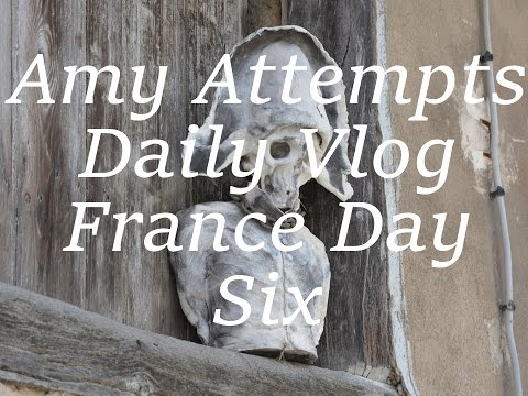 Amyattempts | Daily Vlog- France day six
