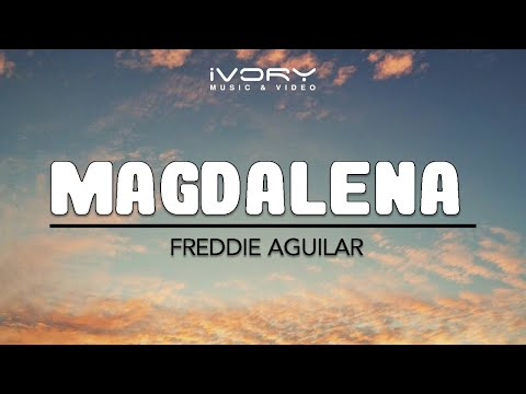 Freddie Aguilar | Magdalena | Official Lyric Video