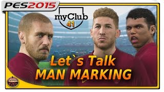 PES 2015 myClub | Lets Talk Man Marking #41
