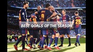 FC Barcelona - Best Goals of the Season 2017/2018