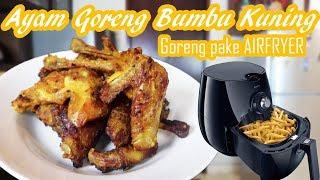 Ayam Goreng Bumbu Kuning Goreng pake AIRFRYER