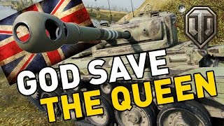World of Tanks || God Save the Queen!