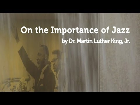 On The Importance Of Jazz - Dr. Martin Luther King, Jr.