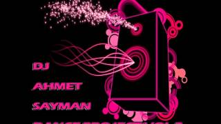 DJ Ahmet SAYMAN - Dance Project VOL2