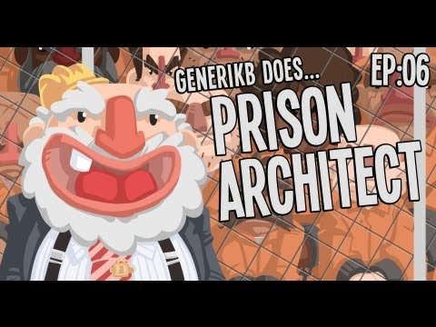 Generikb Does Prison Architect S2E06 -