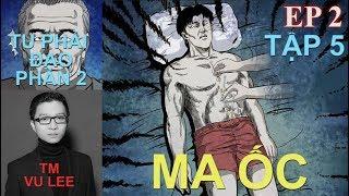 Tu Phải Đạo Phần 2 - MA ỐC- Tập 5 - Vu Lee | Thuyết Minh Truyện TV