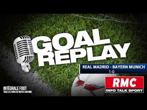 Real Madrid - Bayern Munich : le Goal Replay avec le son RMC Sport!