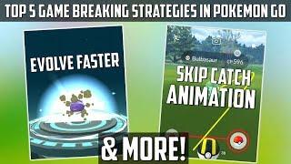 Top 5 Game Breaking Strategies In Pokemon Go!