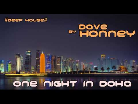 One Night In Doha #Deep House# Best Selection #By Dave Honney