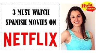 3 Must Watch Spanish Movies on Netflix | HOLA SPANISH