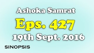 Chakravartin Ashoka Samrat Eps 427- 19th September 2016 | Sinopsis