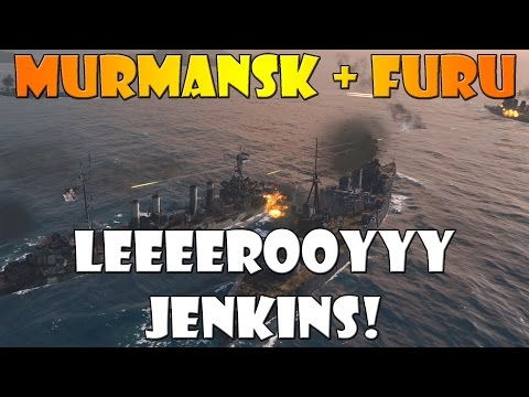 World of Warships - Murmansk + Furutaka - LEEEROOYY JENKINS!