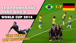 Nhớ lại 16 khoảnh khắc đáng nhớ tại World Cup 2014