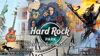 Hard Rock Park: Where Rock Comes to Die