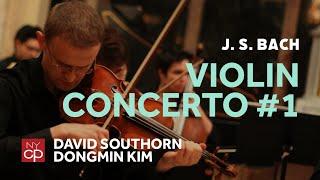 [NYCP] Bach - Violin Concerto No.1 in A minor (David Southorn, violin)