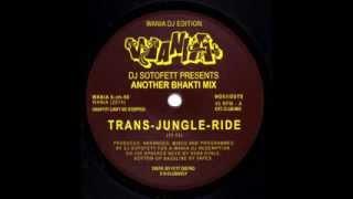 DJ Sotofett presents Another Bhakti Mix - Trans-Jungle-Ride [Wania]