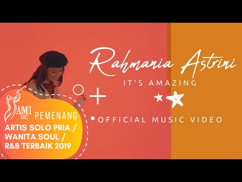 RAHMANIA ASTRINI - IT'S AMAZING (Official Music Video) 2018
