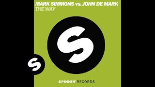 Mark Simmons Vs John De Mark - The Way (John De Mark Mix)
