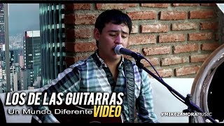 "Los De Las Guitarras - Un Mundo Diferente (VIDEO) (En Vivo 2017) ""EXCLUSIVO"""