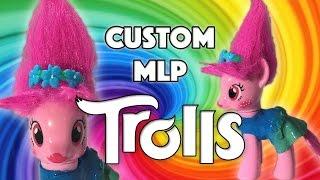 Custom POPPY TROLLS MOVIE Pony DreamWorks My Little Pony Tutorial