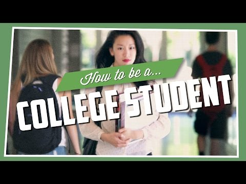 How To Be A College Student