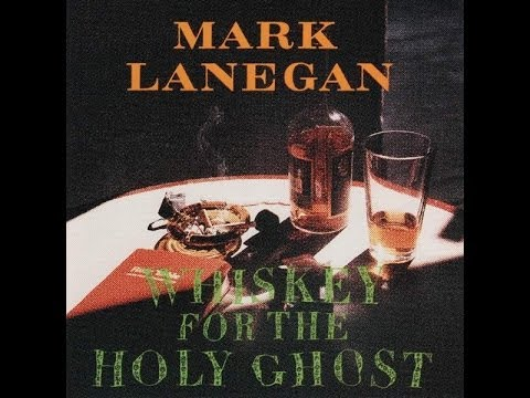 Mark Lanegan - Whiskey for the Holy Ghost (full album)