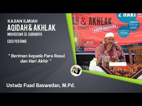 Ustadz  Fuad Baswedan, M.Pd. -Beriman Kepada Para Rasul & Hari Akhir-