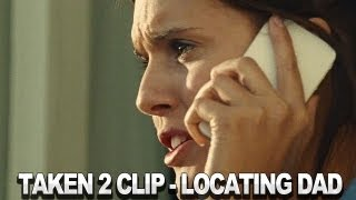 Taken 2 - Taken 2 Clip - Locating Dad