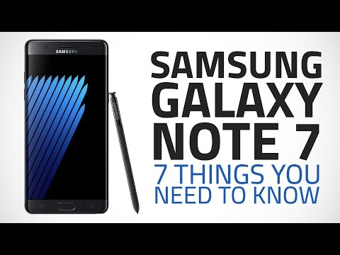 Samsung Galaxy Note 7: Seven Things You Should Know