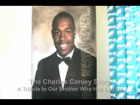Charles Conley Story - Conclusion & Tribute