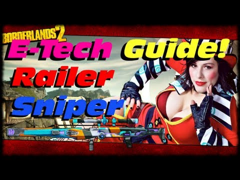 Borderlands 2 E-tech Weapon Guide! Railer, Hybridification and Moloko Sniper Rif