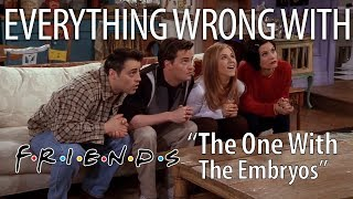 "Everything Wrong With Friends ""The One With The Embryos"""