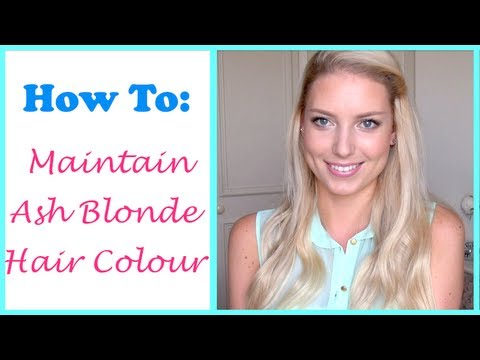 all about my hair colour how to maintain ash blonde