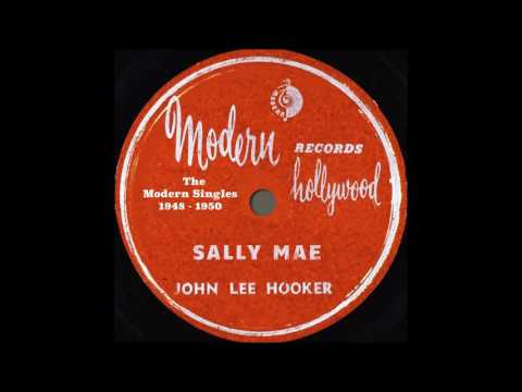 John Lee Hooker - Sally Mae The Modern Singles...