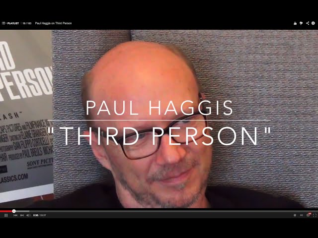 Paul Haggis on Third Person