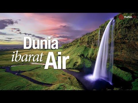 Ceramah Singkat: Dunia ibarat Air - Ustadz Ahmad Zainuddin, Lc.