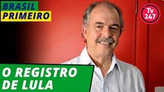 BRASIL PRIMEIRO - O registro de Lula