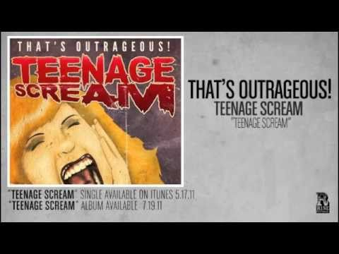 Thats Outrageous - Teenage Scream
