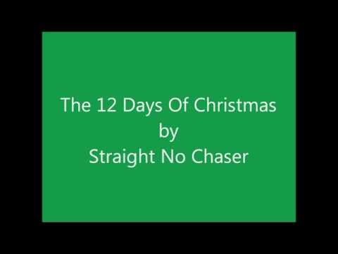 The 12 Days Of Christmas by Straight No Chaser