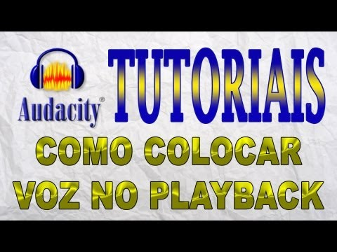 Como Colocar Vóz no Playback - Audacity